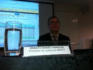 Dr. Renato Barão Varalda, Promotor de Justiça do MPDFT.